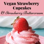 vegan strawberry cupcakes and strawberry buttercream